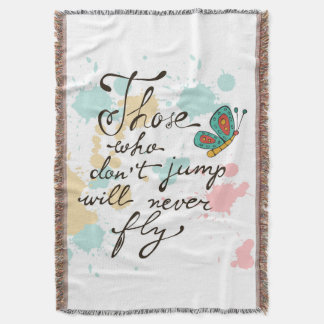 Those Who Dont Jump Will Never Fly Throw Blanket
