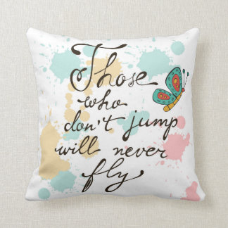 Those Who Dont Jump Will Never Fly Throw Pillow