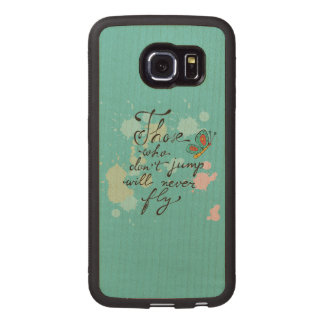 Those Who Dont Jump Will Never Fly Wood Phone Case