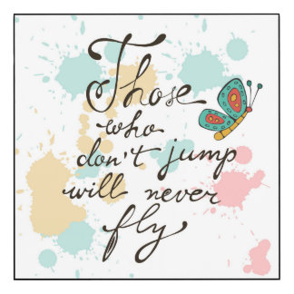 Those Who Dont Jump Will Never Fly Wood Print