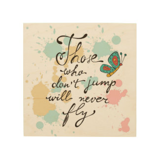 Those Who Dont Jump Will Never Fly Wood Wall Art
