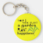 Those Who Plant a Garden Plant Happiness Key Chain