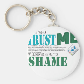 Those Who Trust Me Will Never Be Put To Shame Basic Round Button Keychain