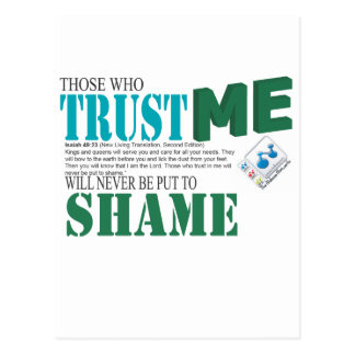 Those Who Trust Me Will Never Be Put To Shame Postcard