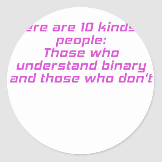 Those who understand binary and those who dont classic round sticker
