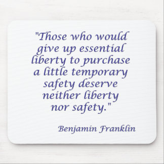 Those who would give up essential liberty... mouse pad