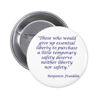 Those who would give up essential liberty... pinback button