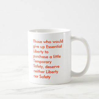 Those who would give up Essential Liberty to pu... Coffee Mug