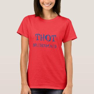 THOT BRIDESMAID T-SHIRT