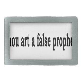 Thou Art A False Prophet Belt Buckle
