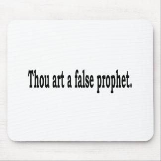 Thou Art A False Prophet Mouse Pad