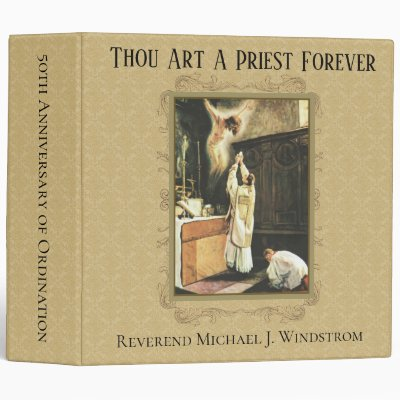 THOU ART A PRIEST FOREVER Priest Ordination 3 Ring Binder