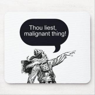 Thou Liest! Mouse Pad