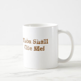 Thou Shall Cite Me! Classic White Coffee Mug