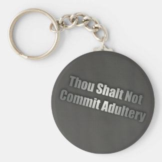 Thou Shall Not Commit Adultery Basic Round Button Keychain