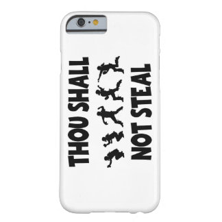 THOU SHALL NOT STEAL BARELY THERE iPhone 6 CASE