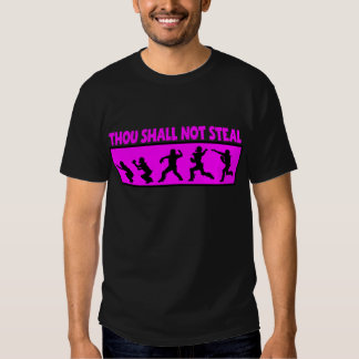 Thou Shall Not Steal, hot pink Shirt
