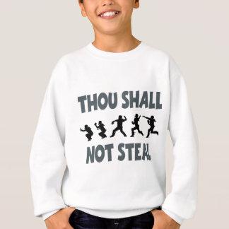 THOU SHALL NOT STEAL SWEATSHIRT