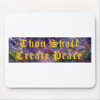 Thou Shalt Create Peace Mouse Pad