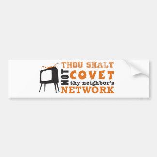 Thou Shalt Not Covet Thy Neighbor's Network Car Bumper Sticker