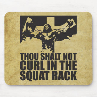 Thou Shalt Not Curl In The Squat Rack Mouse Pad