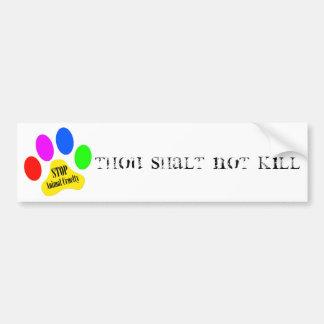 Thou Shalt Not Kill Animal Cruelty Bumper Sticker Car Bumper Sticker