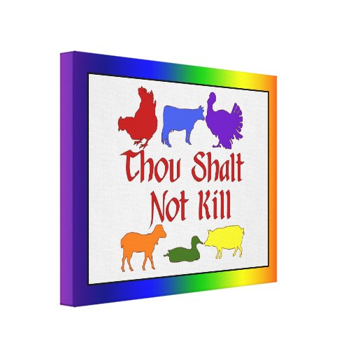 Thou Shalt Not Kill Stretched Canvas Prints