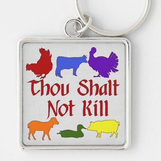Thou Shalt Not Kill Keychain