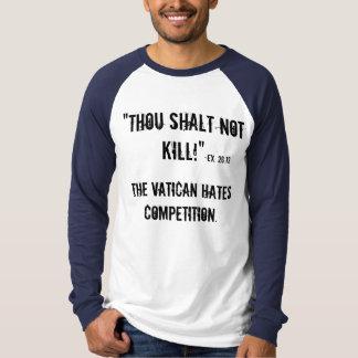 Thou shalt not kill! T-Shirt