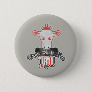 Thou Shalt Not Kill Vegan Button