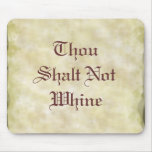 Thou Shalt Not Whine Mouse Mat