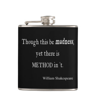 Though Be Madness Yet Method Shakespeare Quote Hip Flask