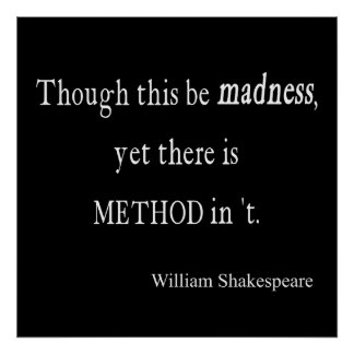 Though Be Madness Yet Method Shakespeare Quote Poster