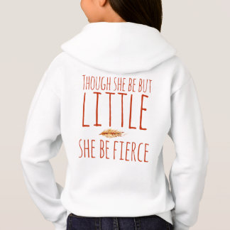 Though she be but little she be fierce hoodie
