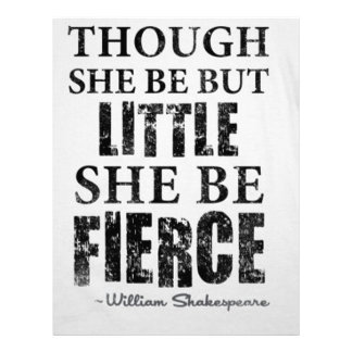 Though She Be But Little She Be Fierce Letterhead