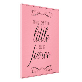 Though she be but little she is fierce, canvas canvas print