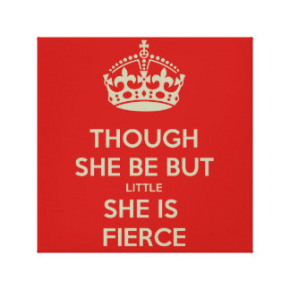 """Though she be but little, she is fierce."" Canvas Print"
