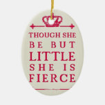 Though she be but little she is fierce Double-Sided oval ceramic christmas ornament
