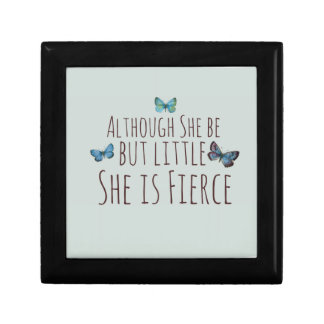 Though she be but little she is fierce jewelry box