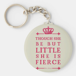 Though she be but little she is fierce keychain