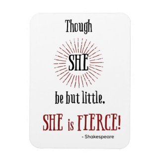though she be but little she is fierce magnet