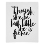 Though She Be But Little She Is Fierce Poster