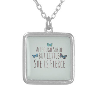Though she be but little she is fierce silver plated necklace