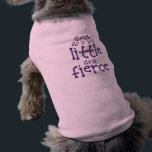 """Though She Be But Little She is Fierce Tee<br><div class=""""desc"""">Enjoy this cute &quot;Though she be but little she is fierce&quot; design!   Makes a great gift for family,  friends or yourself and is available in several products,  colors and styles!</div>"""