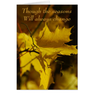 Though the seasons will always change Greeting Car Card