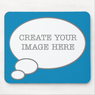 Thought Bubble - 'Create your image here' Mouse Pad
