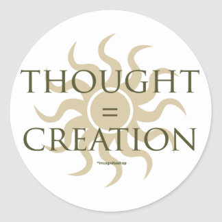 Thought = Creation Classic Round Sticker