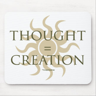 Thought = Creation Mouse Pad