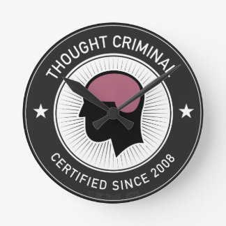 Thought Criminal Round Clock