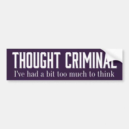 Thought Criminal Stickers Bumper Stickers